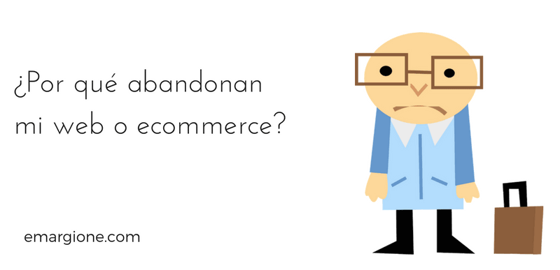 ¿Por qué abandonan mi web o ecommerce?